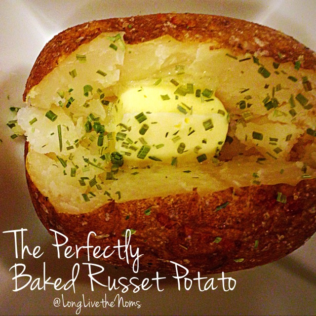 The Perfectly Baked Russet Potato – Long Live the Noms🍴